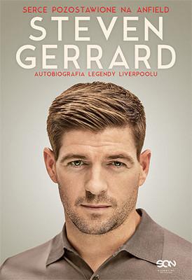 Steven Gerrard, Donald McRae - Steven Gerrard. Serce pozostawione na Anfield. Autobiografia legendy Liverpoolu / Steven Gerrard, Donald McRae - My Story