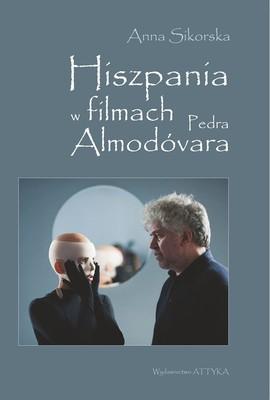 Anna Sikorska - Hiszpania w filmach Pedra Almodóvara