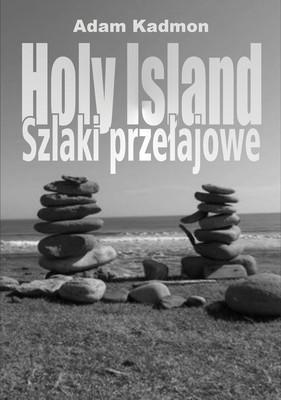 Adam Kadmon - Holy Island. Szlaki Przełajowe