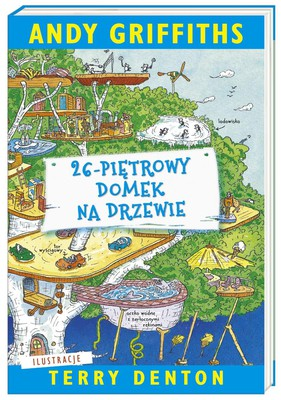 Andy Griffiths - 26-piętrowy domek na drzewie / Andy Griffiths - The 26-Storey Treehouse