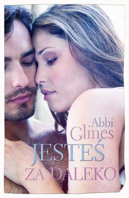 Abbi Glines - Jesteś za daleko / Abbi Glines - Rush Too Far