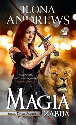 Ilona Andrews - Magia zabija / Ilona Andrews - Magic slays
