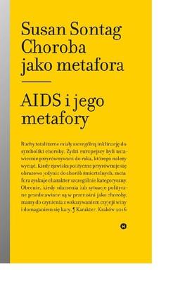 Susan Sontag - Choroba jako metafora. AIDS i jego metafory / Susan Sontag - Illness as Metaphor. AIDS and its Metaphors
