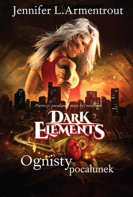Jennifer Armentrout - Dark elements. Tom 1. Ognisty pocałunek