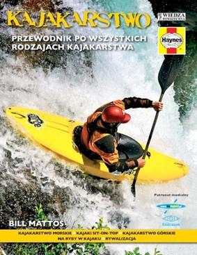 Bill Mattos - Kajakarstwo. Przewodnik po wszystkich rodzajach kajakarstwa / Bill Mattos - Kayaking Manual: The Essential Guide To All Kinds Of Kayaking