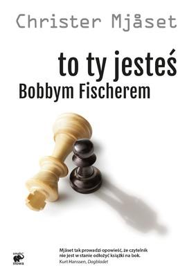 Christer Mjaset - To ty jesteś Bobbym Fischerem / Christer Mjaset - Det er du som er Bobby Fischer