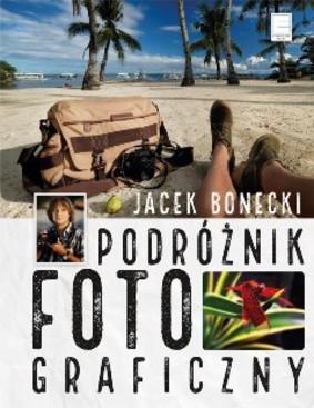 Jacek Bonecki - Podróżnik fotograficzny