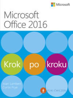 Joan Lambert, Curtis Frye - Microssoft Office 2016. Krok po kroku