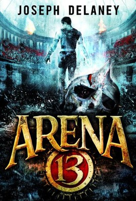 Joseph Delaney - Arena 13. Tom 1