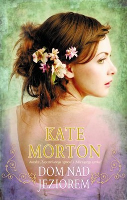 Kate Morton - Dom nad jeziorem / Kate Morton - The Lake House