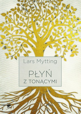 Lars Mytting - Płyń z tonącymi / Lars Mytting - Svøm med dem som drukner