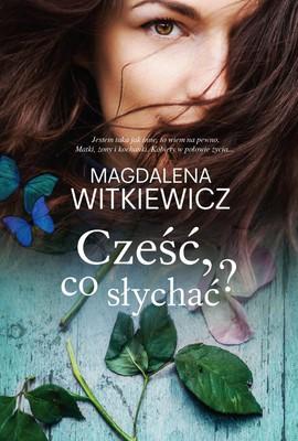 Magdalena Witkiewicz - Cześć, co słychać?