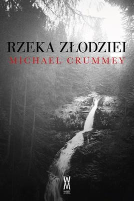 Michael Crummey - Rzeka złodziei / Michael Crummey - River Thieves