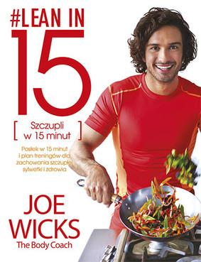 Joe Wicks - Lean in 15 [Szczupli w 15 minut]