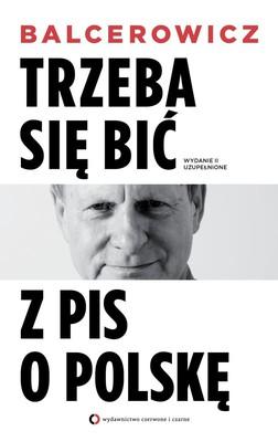 Leszek Balcerowicz, Marta Stremecka - Trzeba się bić z PiS o Polskę