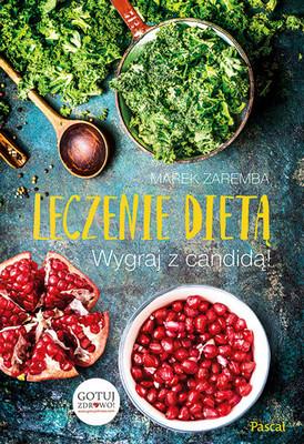 Marek Zaremba - Leczenie dietą. Wygraj z candidą!