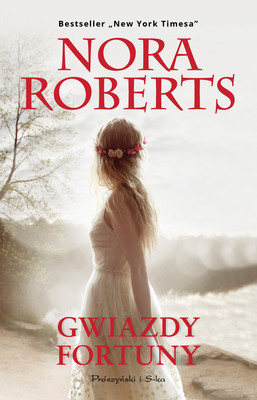 Nora Roberts - Gwiazdy fortuny