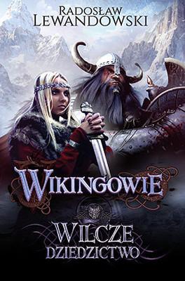 Radosław Lewandowski - Wikingowie. Wilcze dziedzictwo