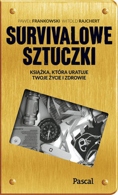 Tomasz Frankowski, Witold Rajchert - Sztuczki survivalowe. Książka, która uratuje twoje zdrowie a nawet życie