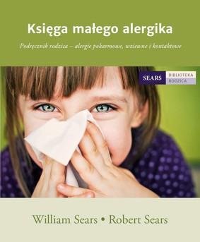 William Sears, Robert Sears - Księga małego alergika