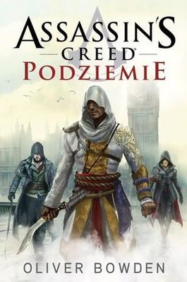 Oliver Bowden - Assassin's Creed. Podziemie