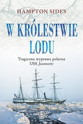 Hampton Sides - W królestwie lodu / Hampton Sides - In the Kingdom of Ice