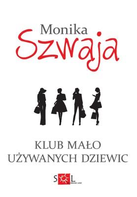 Monika Szwaja - Klub mało używanych dziewic