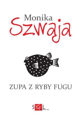 Monika Szwaja - Zupa z ryby fugu