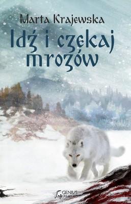 Marta Krajewska - Idź i czekaj mrozów