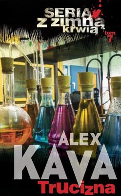 Alex Kava - Z zimną krwią. Tom 7. Trucizna