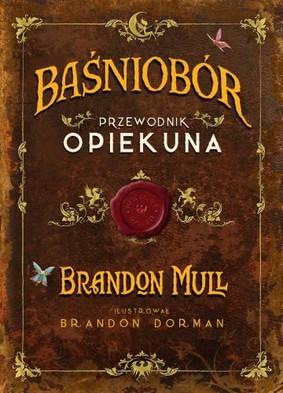 Brandon Mull - Baśniobór. Przewodnik opiekuna