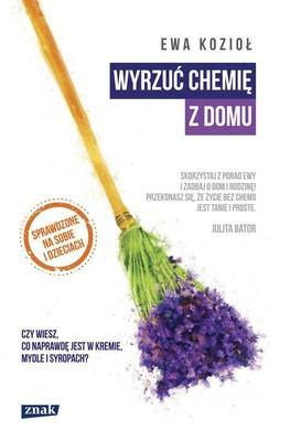 Ewa Kozioł - Wyrzuć chemię z domu