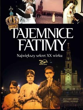 Grzegorz Górny, Janusz Rosikoń - Tajemnice Fatimy