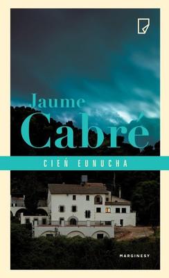 Jaume Cabré - Cień eunucha / Jaume Cabré - L'ombra de l'eunuc