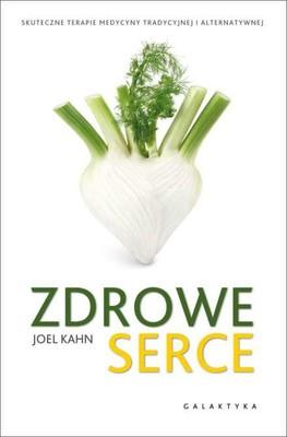 Joel K. Kahn - Zdrowe serce / Joel Kahn - The Miracle Heart