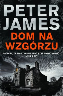 Peter James - Dom na wzgórzu / Peter James - A House in the Uplands