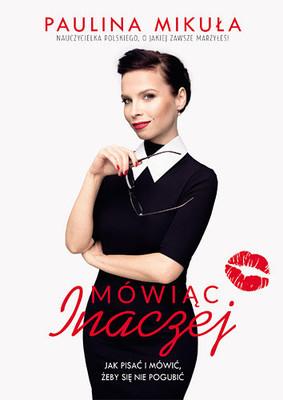 Paulina Mikuła - Mówiąc inaczej