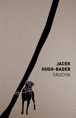 Jacek Hugo-Bader - Skucha