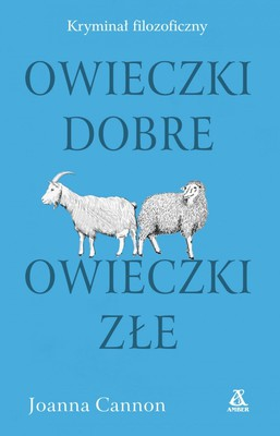Joanna Bator - Owieczki dobre, owieczki złe / Joanna Bator - The Trouble with Goats and Sheep