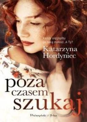 Katarzyna Hordyniec - Poza czasem szukaj