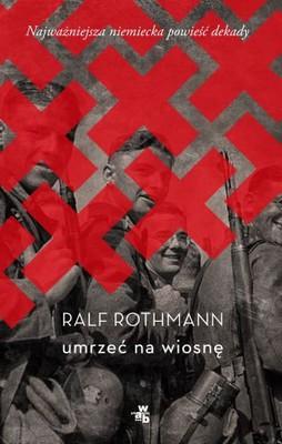 Ralf Rothmann - Umrzeć na wiosnę