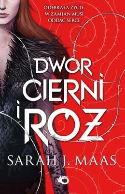 Sarah J. Maas - Dwór cierni i róż / Sarah J. Maas - A Court of Thorns and Roses