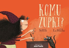Simon Quitterie - Komu zupki? / Simon Quitterie - Une soupe 100% sorciere