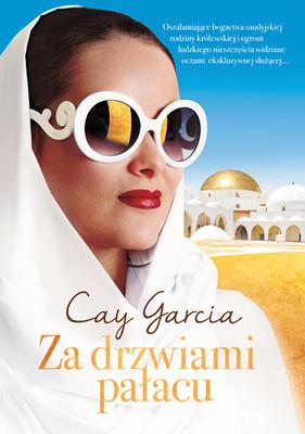 Cay Garcia - Za drzwiami pałacu. W służbie saudyjskiej księżniczki