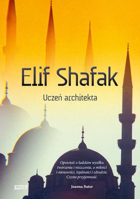 Elif Şafak - Uczeń architekta / Elif Şafak - The Architect's Apprentice