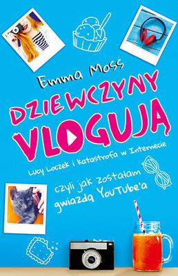 Emma Moss - Dziewczyny vlogują