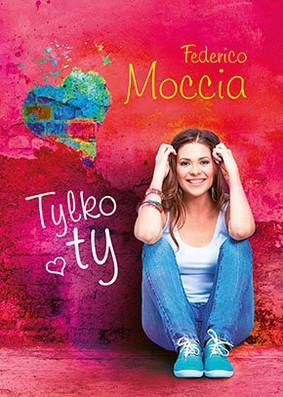Federico Moccia - Tylko ty / Federico Moccia - Sei Tu
