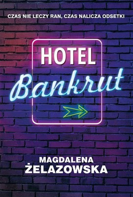 Magdalena Żelazowska - Hotel Bankrut