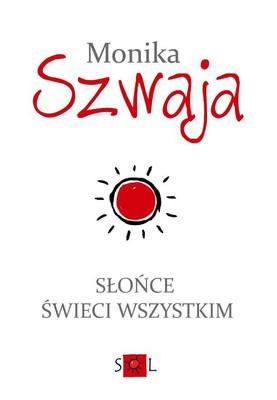 Monika Szwaja - Słońce świeci wszystkim