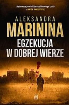 Aleksandra Marinina - Egzekucja w dobrej wierze